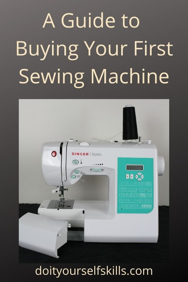 A Quick Guide to Buying Your First Sewing Machine - Do It ...