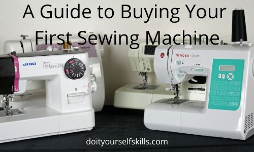 A guide to buying your first sewing machine