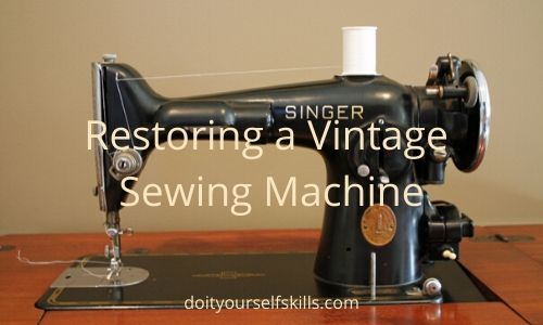 Restoring a vintage sewing machine