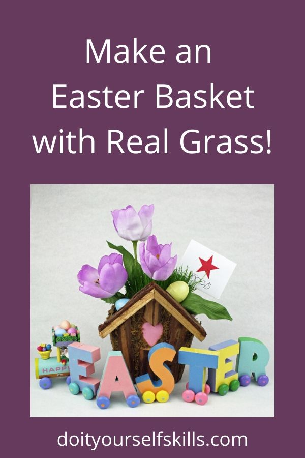 Easter basket made with real grass and a wooden train spelling out EASTER